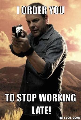 Jack Bauer Meme - working late memes image memes at relatably com