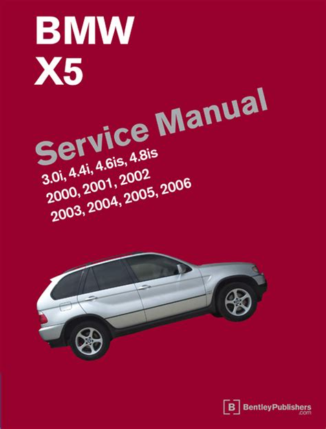 service repair manual free download 2006 bmw x5 transmission control front cover bmw repair manual bmw x5 e53 2000 2006 bentley publishers repair manuals