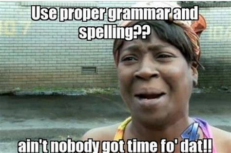 Spelling Meme - proper grammar and spelling meme database what lol