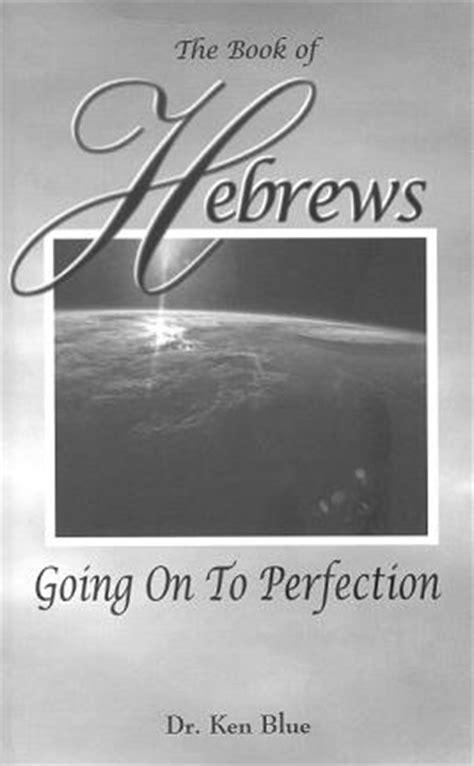 Ken Blue Ministries Home - Ken Blue Ministries Explain Hebrews