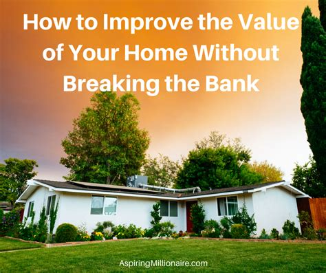 aspiring millionaire how to improve the value of your