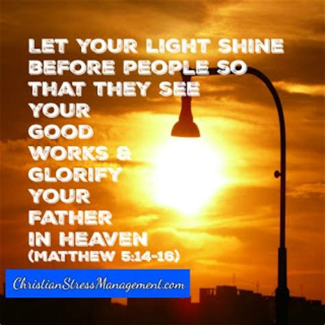 Let Your Light So Shine Before by Christian Stress Management How To Let Your Light Shine
