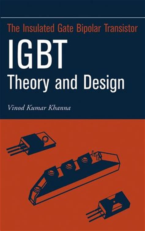 wiley insulated gate bipolar transistor igbt theory and design vinod kumar khanna