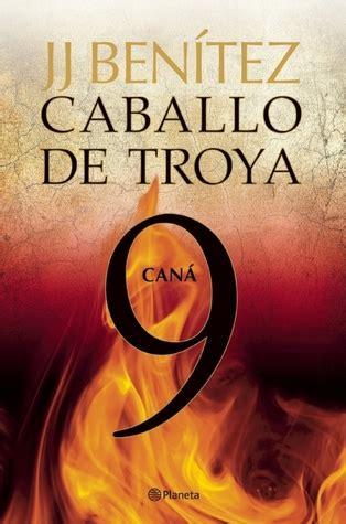 caballo de troya 9 can 225 caballo de troya 9 by j j ben 237 tez reviews discussion bookclubs lists