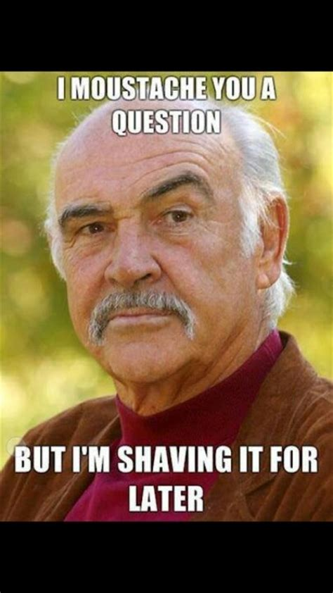 Sean Connery Mustache Meme - 17 best images about riddles word puns and other fun on