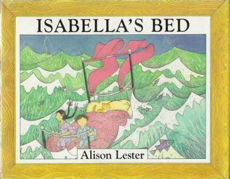 Book Review Isabels Bed By Elinor Lipman by Isabellas Bed By Alison Lester Reviews Discussion