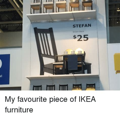 Ikea Furniture Meme - stefan brown black 25 ikea meme on sizzle