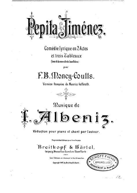 pepita jimenez teatro iberoamericano pepita jim 233 nez alb 233 niz isaac imslp petrucci music library free public domain sheet music