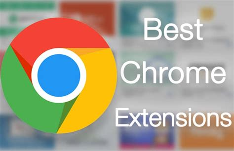 best chrome extensions 50 best chrome extensions to in 2018