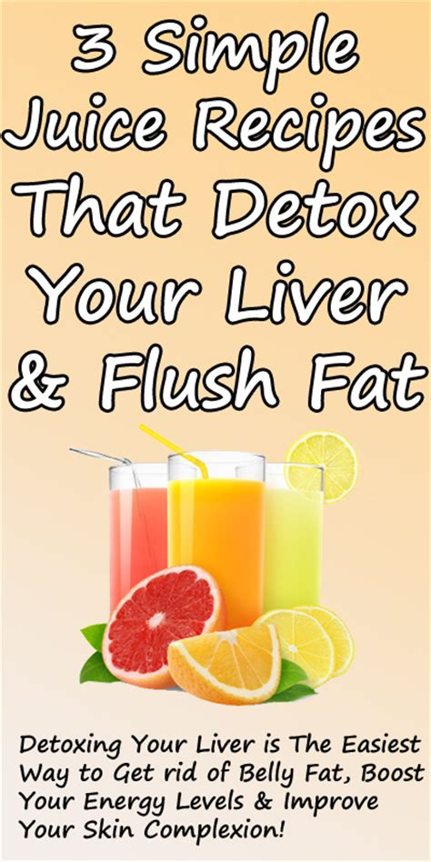 Juice Liver Detox Recipes by Three Simple Liver Detoxing Drinks That Flush Toxins From