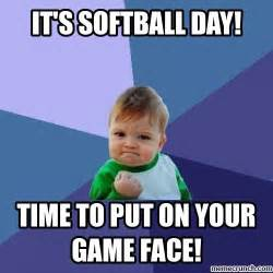 Softball Memes - it s softball day