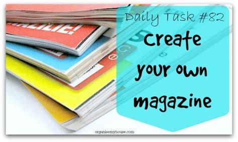 design own magazine daily task 82 create your own magazine magazines