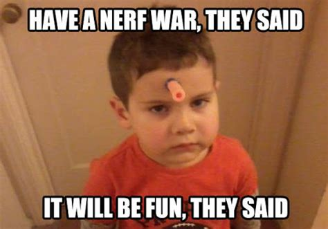 Nerf Meme - nerf meme 28 images nerf guns memes 1000 images about