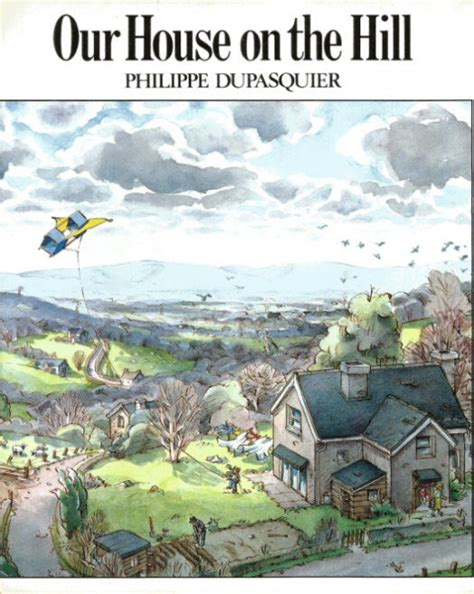 the house on foster hill books our house on the hill by philippe dupasquier