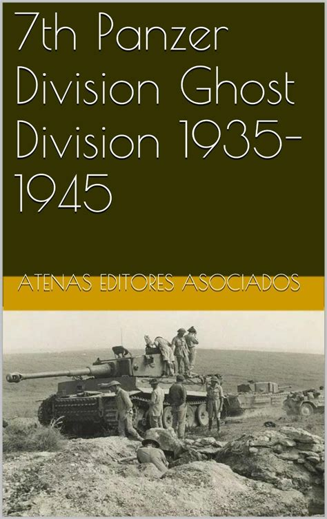 panzer regiment 1 1935 45 books 7th panzer division ghost division 1935 1945