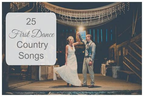 25 First Dance Wedding Country Songs   Rustic Wedding Chic
