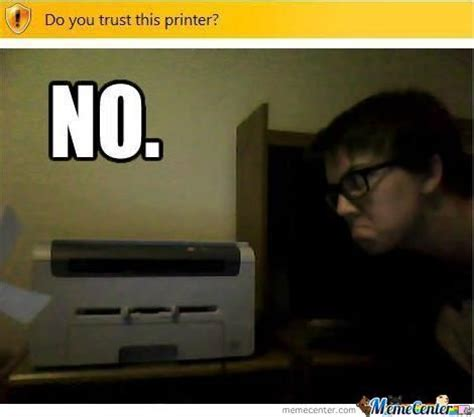 Printer Meme - printer memes best collection of funny printer pictures