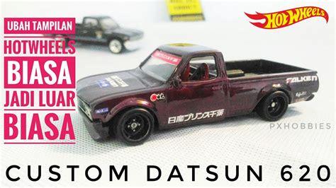 Hotwheels Datsun review custom hotwheels datsun 620 nostalgic car jdm