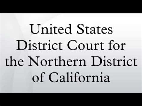 California Northern District Court Search Former United States District Courts
