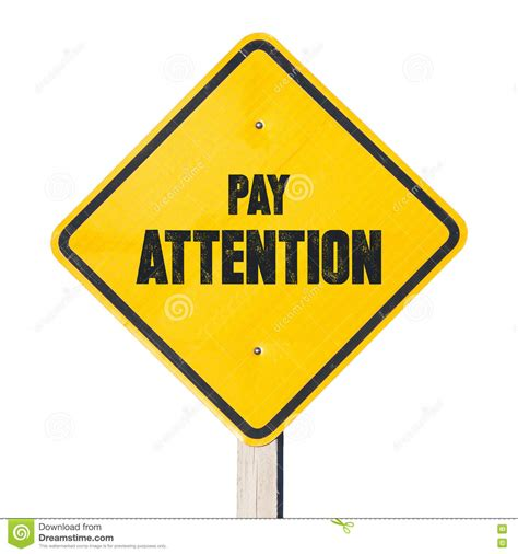 8 Ways To Bring Attention To A Cause by Pay Attention Sign Stock Photo Image 78345704