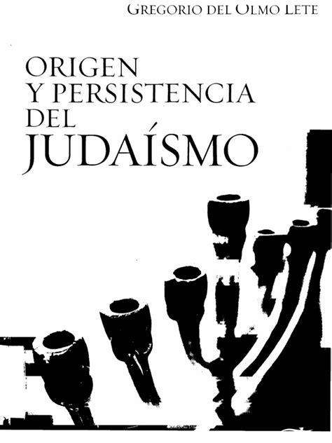Del Olmo Origen y persistencia del judaismo.pdf