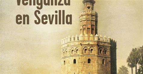 libro venganza en sevilla sevilla 1607 catalina sol 237 s la protagonista de tierra firme llevar 225 a cabo su gran venganza