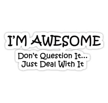 this is awesome i m i am awesome quotes quotesgram