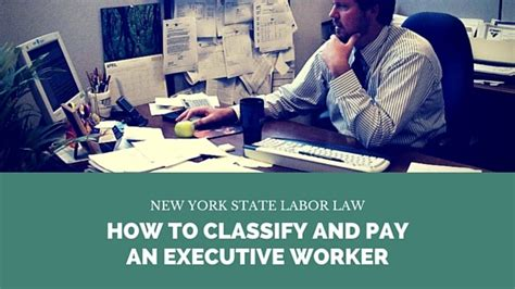 New York Labor Section 191 by How To Classify And Pay An Executive Worker New York State Labor