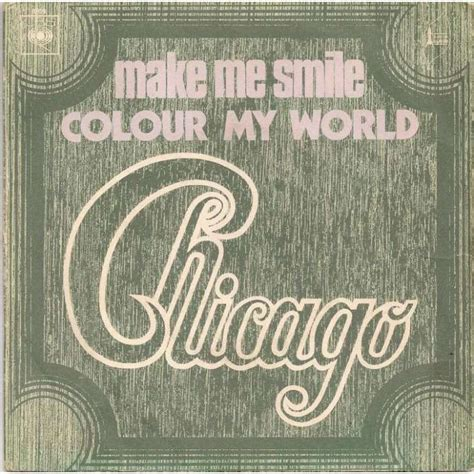 chicago color my world make me smile colour my world by chicago sp with