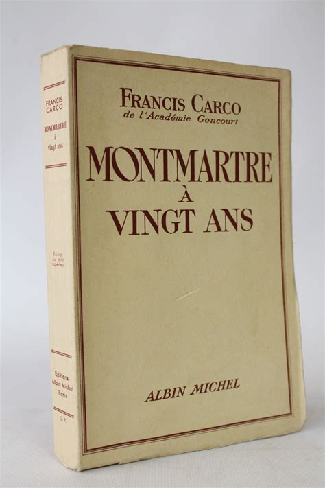 Carco Background Check Reviews Carco Montmartre 224 Vingt Ans Signed Book Edition Edition Originale