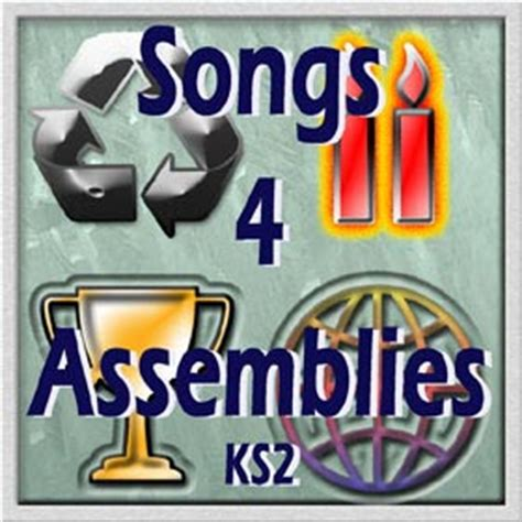themes for ks2 assembly songs 4 school assemblies ks2 songs and junior school