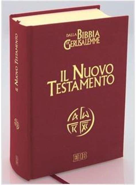 libri nuovo testamento nuovo testamento estratto da la bibbia di gerusalemme il