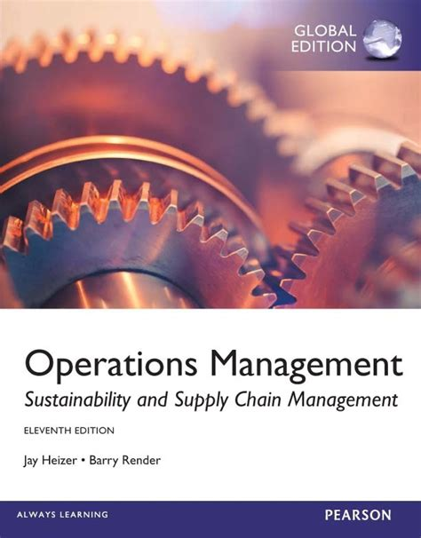 operations management 13th edition books operations management global edition barry render