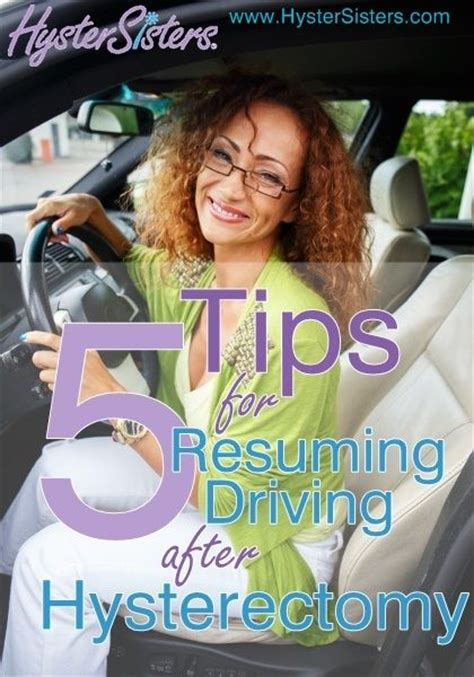 5 tips for resuming driving after hysterectomy tips i am and articles