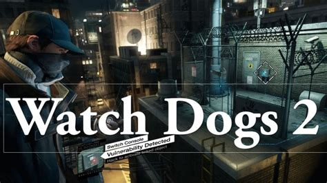 Bd Ps3 Kaset Watchdogs dogs 2 release date for ps4 xbox one and pc what the rumors say