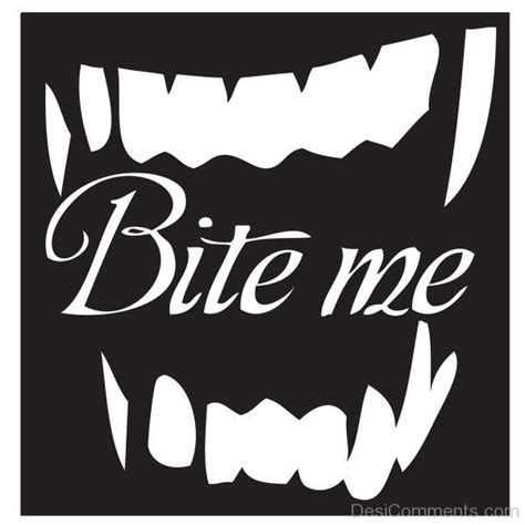 bit me bite me pictures images graphics for whatsapp