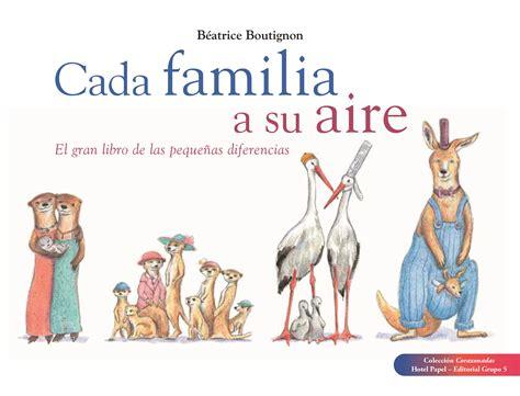 libro un aire de familia cada familia a su aire el gran libro de las peque 241 as