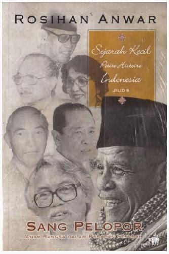 Rosihan Anwar Paket Sejarah Kecil Histoire Indonesia Jilid 1 6 bukukita sejarah kecil indonesia jilid 6 histoire sang pelopor