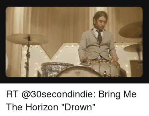 Bring Me The Horizon Meme - rt bring me the horizon drown meme on sizzle