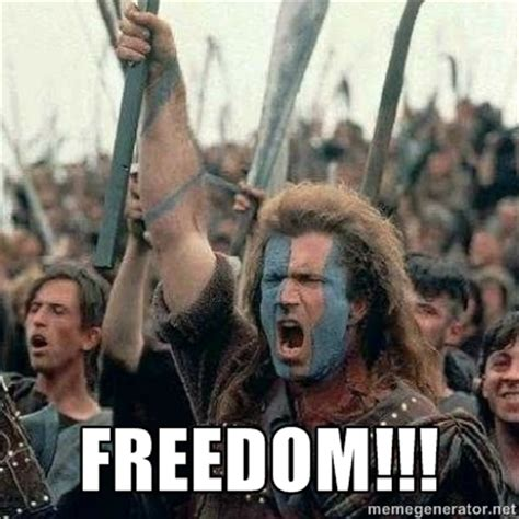 Braveheart Meme - the gallery for gt braveheart freedom meme