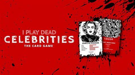 celebrity card games morbid celebrity card games i play dead celebrities