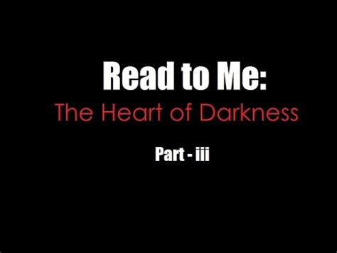 heart of darkness section 3 read to me heart of darkness part 3 youtube