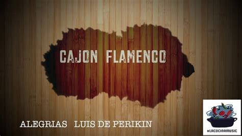 cajon tutorial cajon flamenco alegrias 1 tutorial youtube