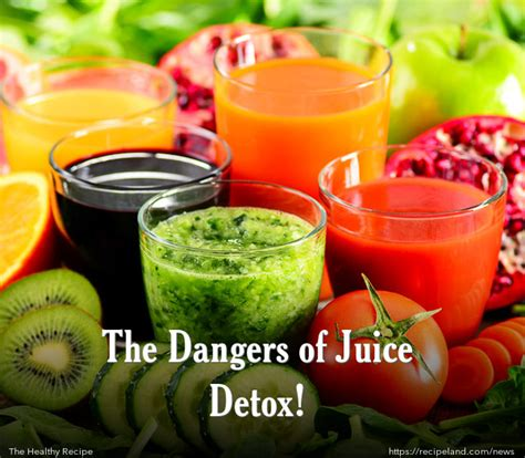 Dangers Of Detox by The Dangers Of Juice Detox Recipeland