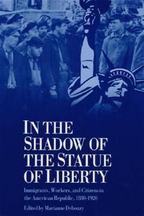 for liberty and the republic the american citizen as soldier 1775 1861 warfare and culture books in the shadow of the statue of liberty immigrants workers