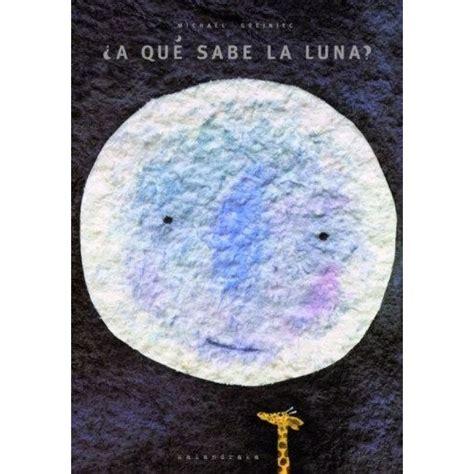 a qu sabe la 191 a qu 233 sabe la luna y c 243 mo finaliza un libro 225 lbum que se convierte en un cl 225 sico garabatos y