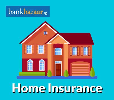 home insurance compare best home insurance plans singapore