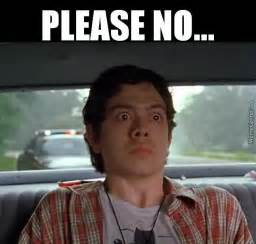 Super Troopers Meme - geoffrey arend in super troopers quot please no quot by