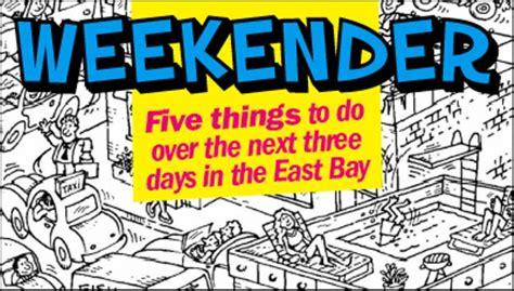 East Bay Express Calendar Weekender This Weekend S Top Five Events Arts