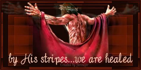 by his stripes we are healed images empowering christian june 2011
